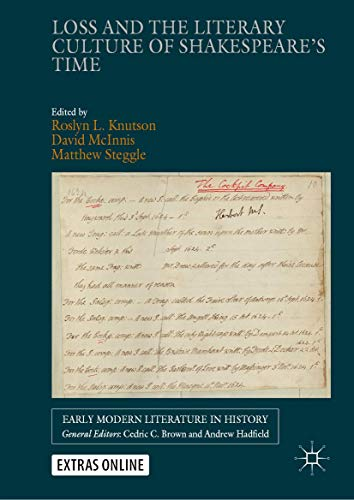 Loss and the Literary Culture of Shakespeare's Time (Early Modern Literature in History)