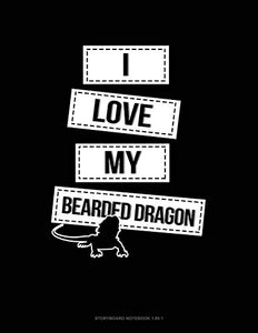 I Love My Bearded Dragon: Storyboard Notebook 1.85:1