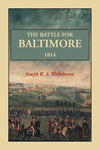 The Battle For Baltimore 1814