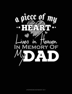 A Piece Of My Heart Lives In Heaven In Memory Of My Dad: Storyboard Notebook 1.85:1