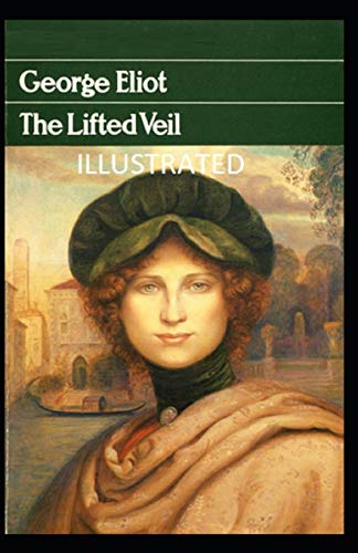 The Lifted Veil Illustrated