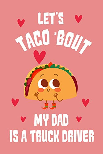 Let's Taco Bout my dad is a truck driver Notebook