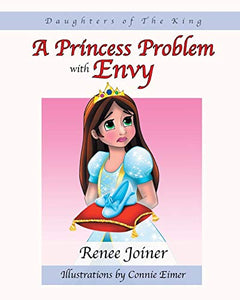Daughters of The King: A Princess Problem with Envy