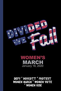 Divided We Fall - Women' March 2020: Feminist Gift for Women's March - 6 x 9 Cornell Notes Notebook For Wild Women Progressive Political Activists