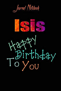 Isis: Happy Birthday To you Sheet 9x6 Inches 120 Pages with bleed - A Great Happybirthday Gift