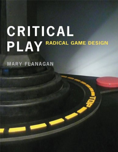 Critical Play: Radical Game Design (The MIT Press)