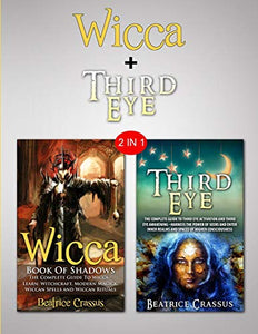 Third Eye & Wicca: 2 in 1 Bundle - Learn The Dark Arts