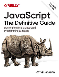 JavaScript: The Definitive Guide: Master the World's Most-Used Programming Language