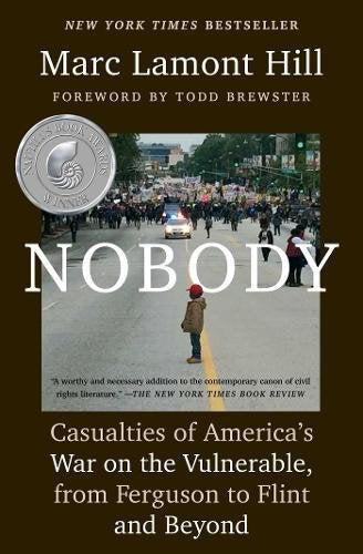 Nobody: Casualties of America's War on the Vulnerable, from Ferguson to Flint and Beyond