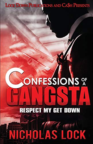 Confessions of a Gangsta: Respect my Get Down