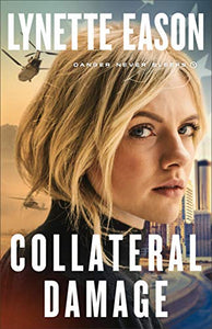 Collateral Damage (Danger Never Sleeps Series)