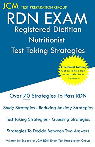 RDN Exam - Registered Dietitian Nutritionist Test Taking Strategies: Registered Dietitian Nutritionist Exam - Free Online Tutoring - New 2020 Edition - The latest strategies to pass your exam.