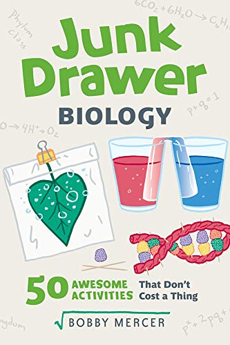 Junk Drawer Biology: 50 Awesome Experiments That Don't Cost a Thing (Junk Drawer Science)