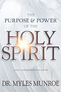 The Purpose and Power of the Holy Spirit: God's Government on Earth