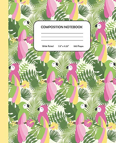 Composition Notebook - A Pandemonium of Parrots: Wide Ruled | 7.5 x 9.25