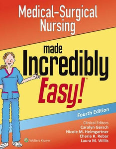Medical-Surgical Nursing Made Incredibly Easy (Incredibly Easy! Series)