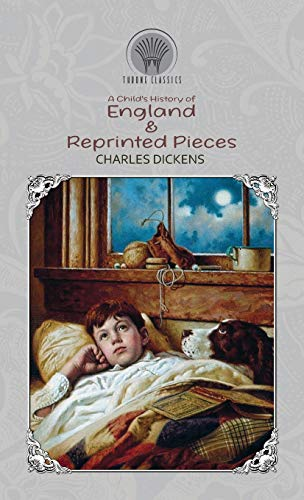 A Child's History of England & Reprinted Pieces (Throne Classics)