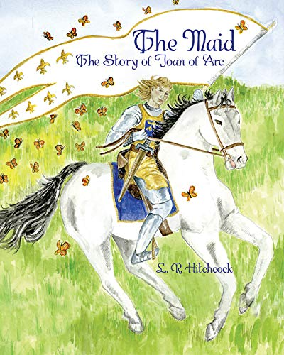 The Maid: The Story of Joan of Arc