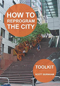 How to Reprogram the City: A Toolkit for Adaptive Reuse and Repurposing Urban Objects