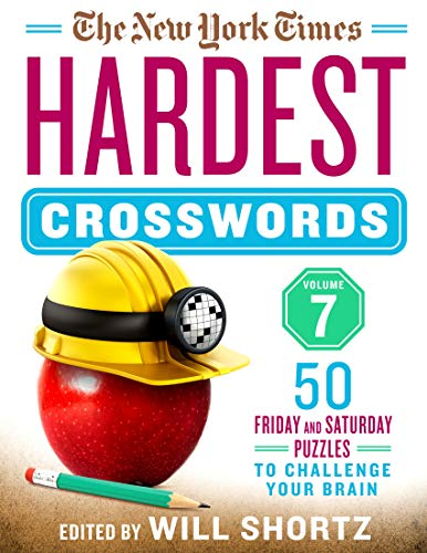 The New York Times Hardest Crosswords Volume 7: 50 Friday and Saturday Puzzles to Challenge Your Brain