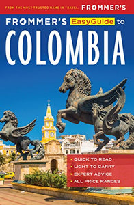 Frommer's EasyGuide to Colombia (Easy Guides)