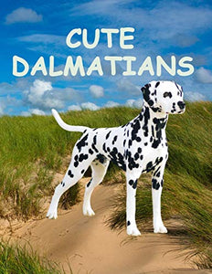 Cute dalmatians: For Kids Age 3-8 Years