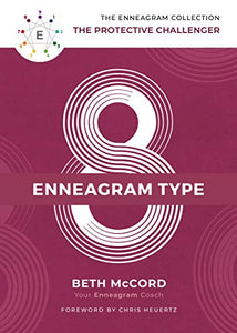 The Enneagram Type 8: The Protective Challenger (The Enneagram Collection)