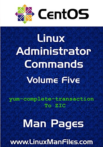 CentOS Linux Administrator Commands: Man Pages Volume 5