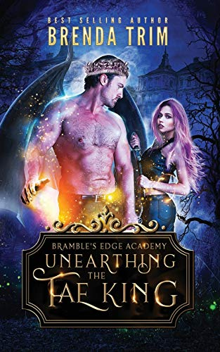 Unearthing the Fae King: Bramble's Edge Academy Year 1
