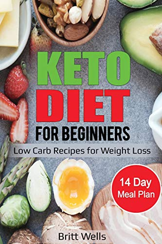 Keto Diet for Beginners: Low Carb Recipes for Weight Loss – 14 Day Meal Plan