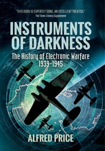 Instruments of Darkness: The History of Electronic Warfare, 1939-1945