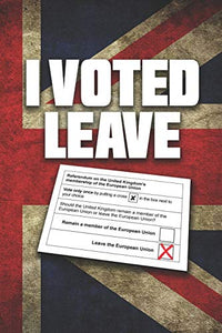 I Voted Leave: Brexit Notebook
