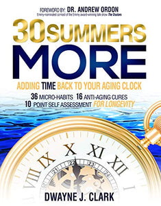 30 Summers More: Adding Time Back to Your Aging Clock