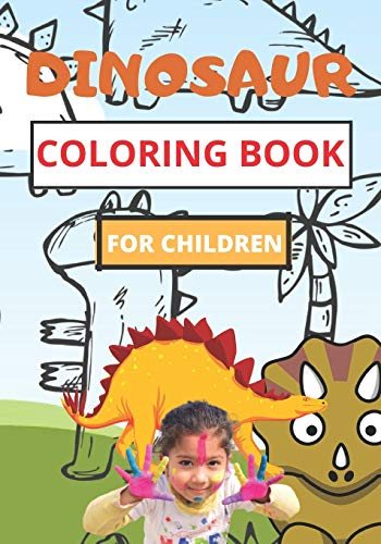 Dinosaurs Coloring Book, For Children: Great Gift for Boys & Girls, Ages 4-8, Educative and Fun.