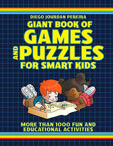 Giant Book of Games and Puzzles for Smart Kids: More Than 1000 Fun and Educational Activities