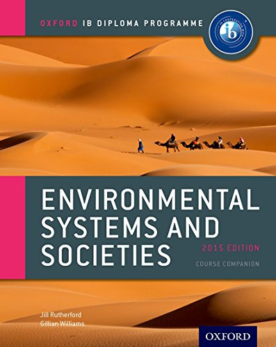 IB Environmental Systems and Societies Course Book: 2015 edition: Oxford IB Diploma Program
