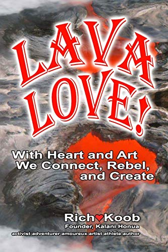 LAVA LOVE (color edition): With Heart and Art We Connect, Rebel, and Create (Ascend in Love)