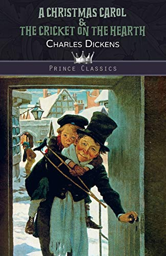 A Christmas Carol & The Cricket on the Hearth (Prince Classics)