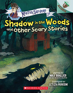 Shadow in the Woods and Other Scary Stories: An Acorn Book (Mister Shivers)