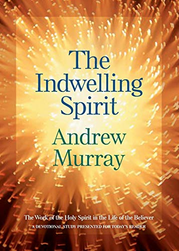 Indwelling Spirit: The Work of the Holy Spirit in the Life of the Believer