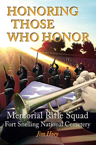 Honoring Those Who Honor: Memorial Rifle Squad - Fort Snelling National Cemetery