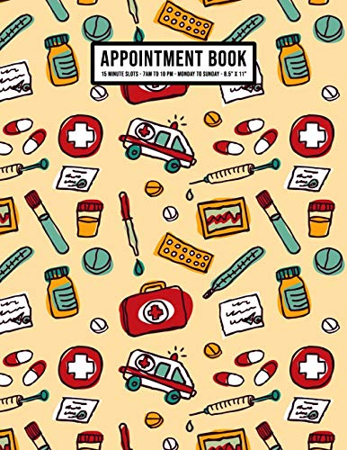 Medical Appointment Book: Undated Hourly Appointment Book | Weekly 7AM - 10PM with 15 Minute Intervals | Large 8.5 x 11