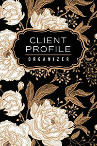 Client Profile Organizer: Track Customer Information, Services, and Color Formulas