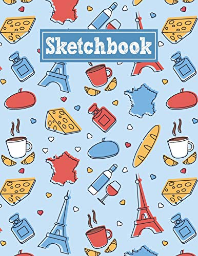 Sketchbook: 8.5 x 11 Notebook for Creative Drawing and Sketching Activities with France Themed Cover Design