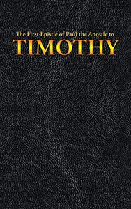 The First Epistle of Paul the Apostle to the TIMOTHY (New Testament)