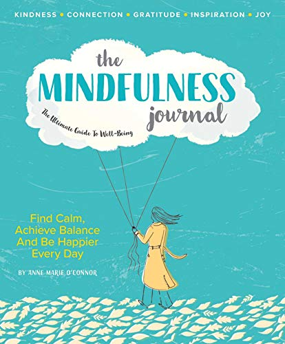 The Mindfulness Journal: The Ultimate Guide to Well-Being