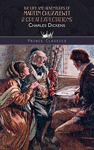 The Life and Adventures of Martin Chuzzlewit & Great Expectations (Prince Classics)