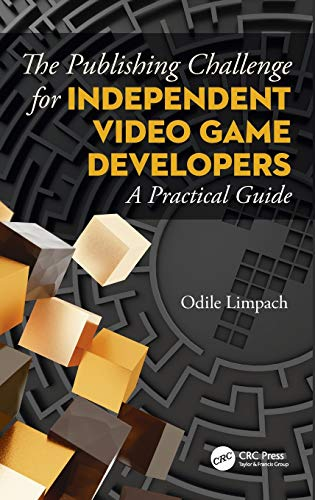 The Publishing Challenge for Independent Video game Developers: A Practical Guide