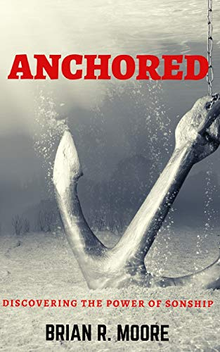 Anchored: Discovering The Power of Sonship