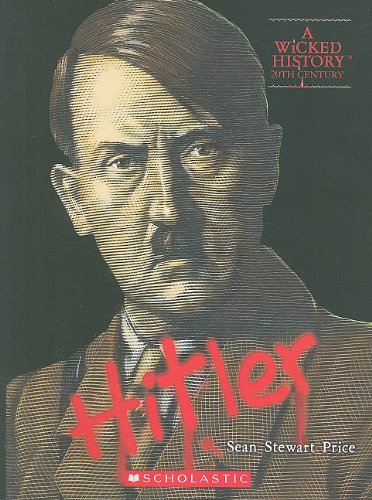 Adolf Hitler (A Wicked History)